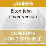 Elton john - cover version cd musicale di B Johnny