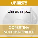 Classic in jazz cd musicale