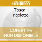 Tosca - rigoletto cd musicale di Puccini/verdi