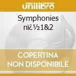 Symphonies n�1&2 cd musicale di Brahms