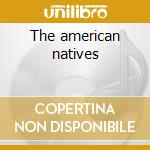 The american natives cd musicale