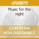 Music for the night cd musicale