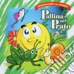PALLINA NEL PRATO cd musicale di ARTISTI VARI