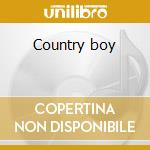 Country boy cd musicale