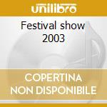 Festival show 2003 cd musicale