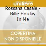 Rossana Casale - Billie Holiday In Me cd musicale di CASALE ROSSANA