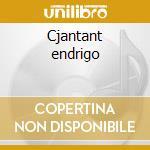 Cjantant endrigo cd musicale di Sergio Endrigo