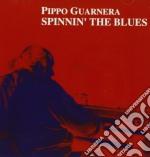 Pippo Guarnera - Spinnin' The Blues cd musicale di GUARNERA PIPPO