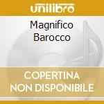 MAGNIFICO BAROCCO cd musicale di MONTEVERDI/PERGOLESI