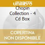 CHOPIN COLLECTION - 4 CD BOX cd musicale di CHOPIN