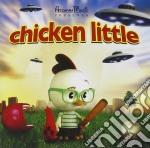 CHICKEN LITTLE cd musicale di ARTISTI VARI