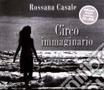 CIRCO IMMAGINARIO/CD+DVD cd musicale di CASALE ROSSANA