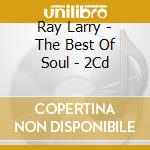 874707-best of soul double platinum collection cd musicale di Larry Ray