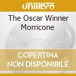 THE OSCAR WINNER MORRICONE cd musicale di MORRICONE ENNIO