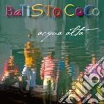 Batisto Coco - Acqua Alta cd musicale di Coco Batisto