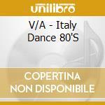 80's italian dance cd musicale di Artisti Vari