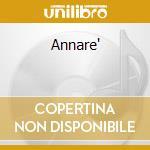 ANNARE' cd musicale di D'ALESSIO GIGI