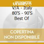Best from italy 80's - 90's cd musicale di Artisti Vari