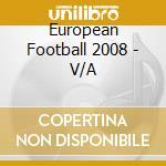 European football 2008 cd musicale di Artisti Vari