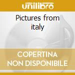 Pictures from italy cd musicale di Musicard