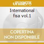 International fisa vol.1 cd musicale di Artisti Vari