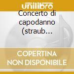 Concerto di capodanno (straub walzer) cd musicale di Artisti Vari
