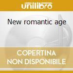New romantic age cd musicale di Mariachiara