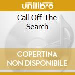 CALL OFF THE SEARCH cd musicale di MELUA KATIE