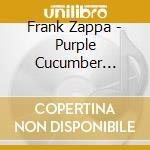 Frank Zappa - Purple Cucumber Tribute cd musicale di A zappa tribute