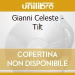 TILT cd musicale di CELESTE GIANNI
