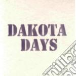 Dakota Days - Dakota Days cd musicale di Days Dakota