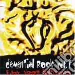 Demential Rock Vol. 1 cd musicale di ARTISTI VARI