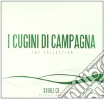 Cugini Di Campagna - The Collection cd musicale di CUGINI DI CAMPAGNA