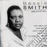 Smith Bessie - Careless Love Blues cd musicale di Bessie Smith