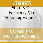 STREETS OF FASHION / VIA MONTENAPOLEONE MI cd musicale di ARTISTI VARI