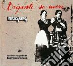 Musicanova - Briganti Se More cd musicale di MUSICANOVA
