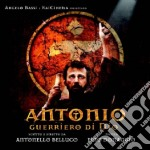 Pino Donaggio - Antonio, Guerriero Di Dio cd musicale di Pino Donaggio