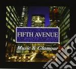 Fifth Avenue: Music & Glamour cd musicale di ARTISTI VARI