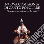 Nccp - Li Sarracini Adorano Lu Sole cd musicale di NCCP