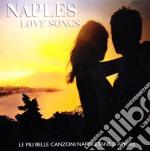 Naples love songs cd musicale di Artisti Vari