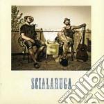 Scialaruga - Scialaruga cd musicale di Scialaruga