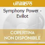 Symphony Power - Evillot cd musicale di POWER SYMPHONY