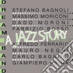 A JAZZ STORY SUITE cd musicale di DREAMBAND (F. BOSSO)
