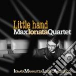 Max Ionata Quartet - Little Hand cd musicale di JONATA MAX QUARTET