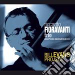 Riccardo Fioravanti Trio - Bill Evans Project cd musicale di FIORAVANTI RICCARDO