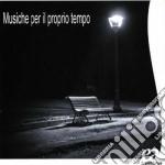 Augusto Gentili - Musiche Per Proprio Tempo cd musicale di Gentili Augusto