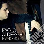Paolo Alderighi - Piano Solo cd musicale di Paolo Alderighi