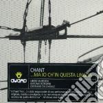 Chant - Ma Io Ch In Questa Lingua cd musicale di CHANT