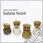 Paolo Buchetti - Sabbie Nobili cd musicale di Paolo Buchetti