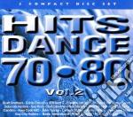 Hits Dance 70-80 Vol.2 cd musicale di ARTISTI VARI